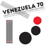 Soul Jazz Records Presents VENEZUELA 70 (Cosmic Visions Of A Latin American Earth - Venezuelan Experimental Rock In The 1970s)
