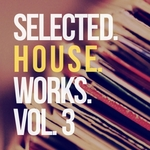 Selected House Works Vol 3