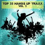 Top 35 Hands Up Traxx Vol 3