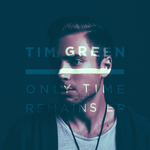 TIM GREEN - Only Time Remains EP (Front Cover)