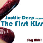 VARIOUS/SCOTTIE DEEP - Scottie Deep Presents The First Kiss (Front Cover)