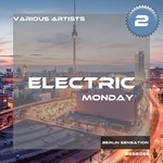 VARIOUS - Electric Monday Vol 2 (Front Cover)