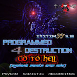 PROGRAMMED 4 DESTRUCTION - Go To Hell (Front Cover)