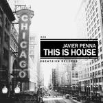 JAVIER PENNA - This Is House (Front Cover)