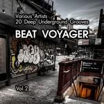 Beat Voyager (20 Deep Underground Grooves) Vol 2