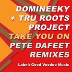 DOMINEEKY/TRU ROOTS PROJECT - Take You On (Front Cover)