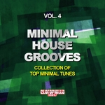 VARIOUS - Minimal House Grooves Vol 4 (Collection Of Top Minimal Tunes) (Front Cover)