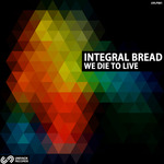 INTEGRAL BREAD - We Die To Live (Back Cover)
