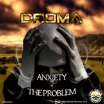 DROMA - Anxiety/The Problem (Front Cover)