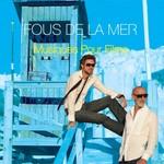 FOUS DE LA MER - Musiques Pour Films (Front Cover)