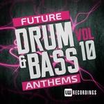 Future Drum & Bass Anthems Vol 10