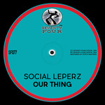SOCIAL LEPERZ - Our Thing (Front Cover)