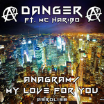 DANGER feat MC HARIBO - Anagram/My Love For You (Front Cover)