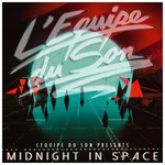 L'EQUIPE DU SON - Midnight In Space (Front Cover)