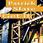 PATRICK SLATE - Get It (Front Cover)