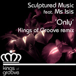 SCULPTURED MUSIC feat MS ISIS - Only (Front Cover)