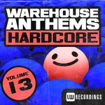 Warehouse Anthems/Hardcore Vol 13