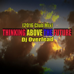 DJ OVERLEAD - Thinking Above The Future (Front Cover)