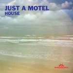 JUST A MOTEL - House (Front Cover)