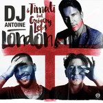 DJ ANTOINE/TIMATI feat GRIGORY LEPS - London (Front Cover)