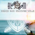 Bloom Beach Bar Grooves Vol 2