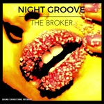 THE BROKER - Night Groove (Front Cover)