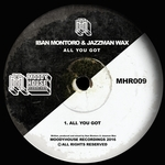 IBAN MONTORO/JAZZMAN WAX - All You Got (Front Cover)