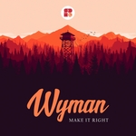 WYMAN - Make It Right (Front Cover)