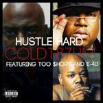 COLD 187UM feat E-40/TOO SHORT - Hustle Hard (Front Cover)