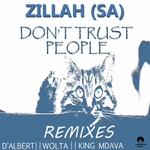ZILLAH (SA) - Don't Trust People (The Remixes) (Front Cover)