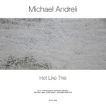 MICHAEL ANDRELI - Hot Like This (Front Cover)