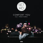 SET MO feat FRACTURES - Comfort You (Front Cover)