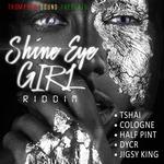 Shine Eye Girl Riddim