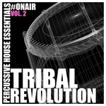 Tribal Revolution Vol 2 (Percussive House Essentials)