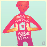 MAGNIFIK - House Is My Home (Front Cover)