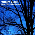 VITALIY BLACK - When The Night Comes (Front Cover)