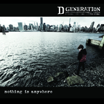 D GENERATION - Nothing Is Anywhere (Front Cover)