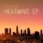 NEUROPUNK - Heat Wave EP (Front Cover)