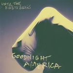 UNTIL THE RIBBON BREAKS - Goodnight America (Front Cover)