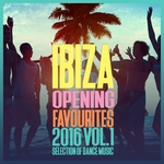 Ibiza Opening Favourites 2016 Vol 1/Selection Of Dance Music