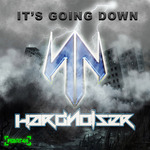 HARDNOISER - It's Going Down (Front Cover)