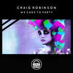 CRAIG ROBINSON - We Came To Party (Front Cover)