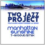 TWO JAZZ PROJECT feat MARIE MENEY/DIDIER LA REGIE - Manhattan Sunshine T-Groove Remix (Front Cover)