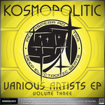 LIQUITEK/PALADION/ELECTROSOUL SYSTEM/SNEAKY WARRIOR/DYNAMIC STAB/RADICALL - V/A Kosmopolitic EP Vol 3 (Front Cover)