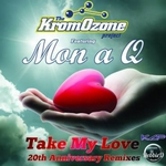 KROMOZONE PROJECT feat MON A Q - Take My Love 20th Anniversary (Remixes) (Front Cover)