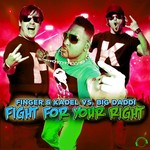 FINGER & KADEL vs BIG DADDI - Fight For Your Right (The Remixes) (Front Cover)