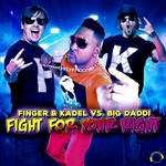 FINGER & KADEL vs BIG DADDI - Fight For Your Right (Front Cover)