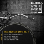 MARTIAL LAW/DEAD INTENT/SICK RUN - Shake Your Bass Cartel Vol 3 (Front Cover)