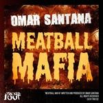 OMAR SANTANA - Meatball Mafia (Front Cover)