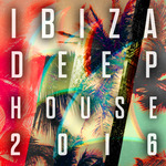 VARIOUS - Ibiza Deep House 2016 (Front Cover)